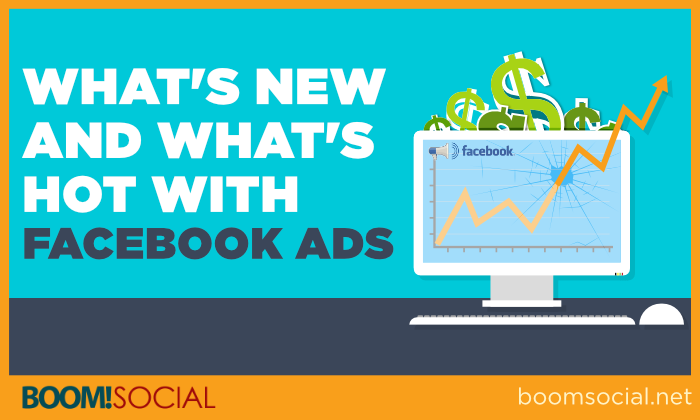 What's New and What's Hot with Facebook Ads Blog
